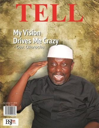 My Vision Drives Me Crazy – Gov. Okorocha