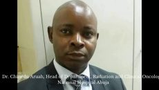 Dr. Chinedu Aruah, Head of Department, Radiation and Clinical Oncology, National Hospital Abuja